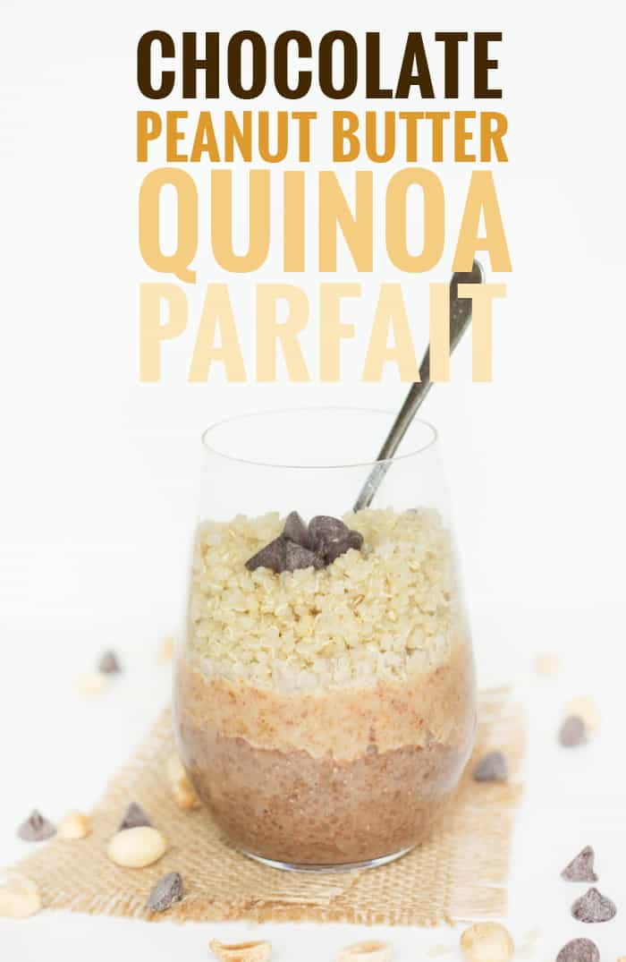 Chocolate Peanut Butter Quinoa Breakfast Parfait - Simply Quinoa