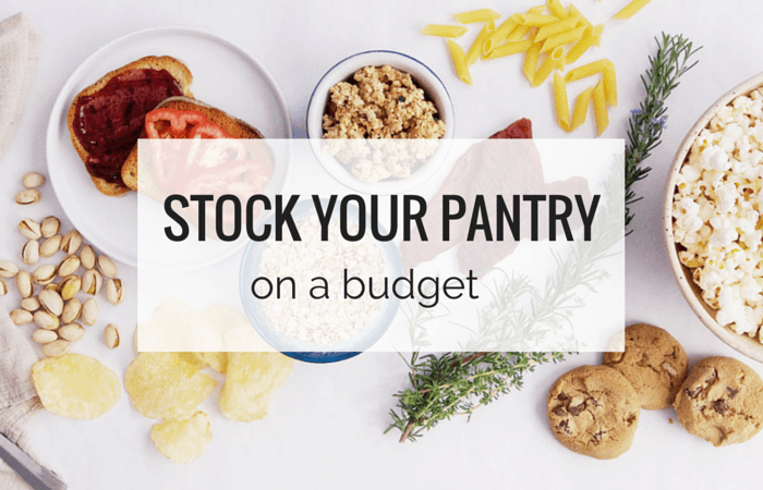 How to Stock Your Pantry on a Budget - 6 Tips for Success