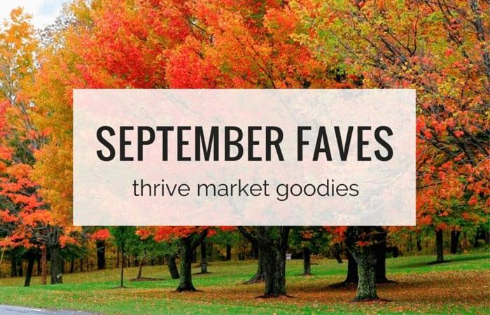 September Faves - my Thrive Market Goodies from simplyquinoa.com