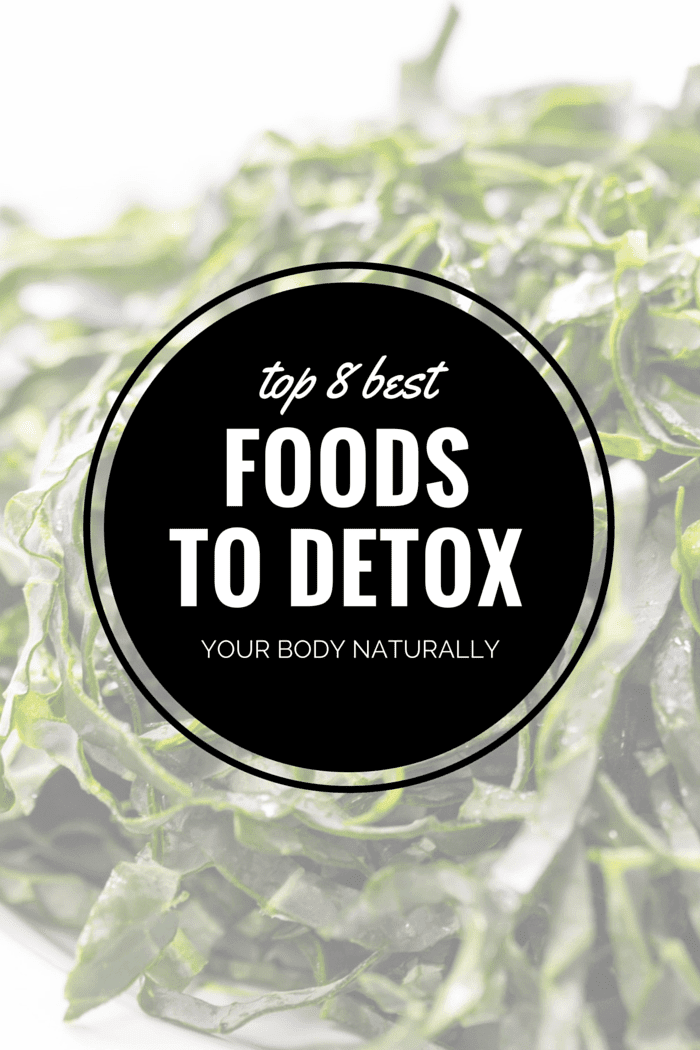 The 8 BEST foods to detox your body naturally -- why they're awesome and recipes to try!