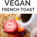 Coconut + Quinoa VEGAN FRENCH TOAST! so simple and with only 7 ingredients - healthy too!