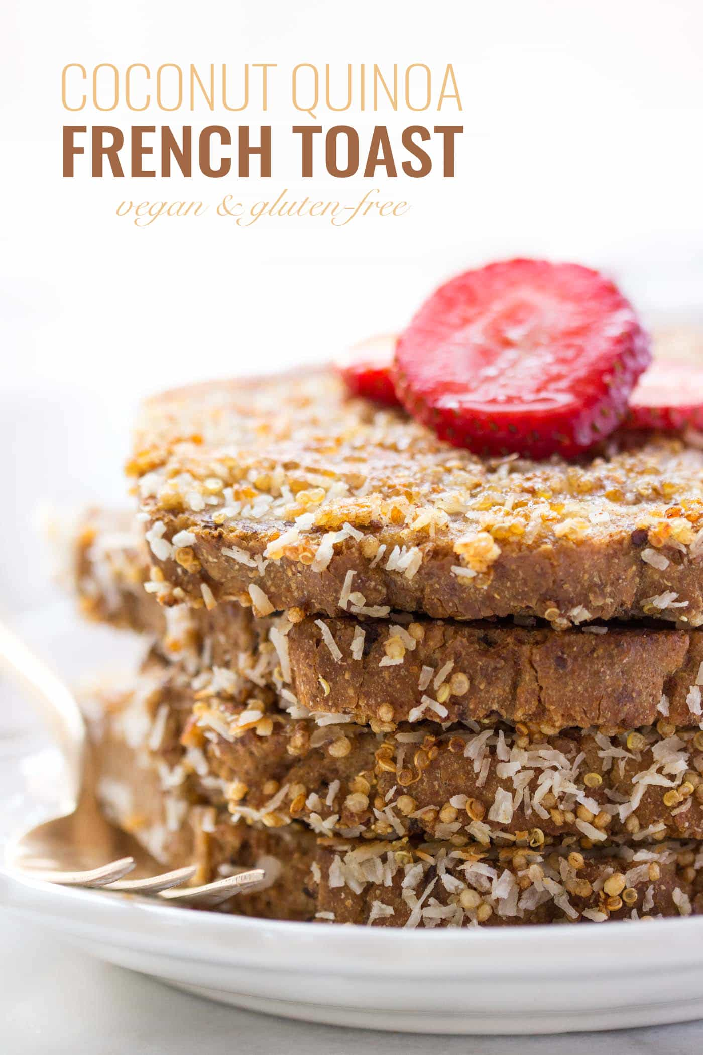 Coconut + Quinoa French Toast -- only 7 ingredients, made without eggs, dairy or gluten, and SO FLAVORFUL!