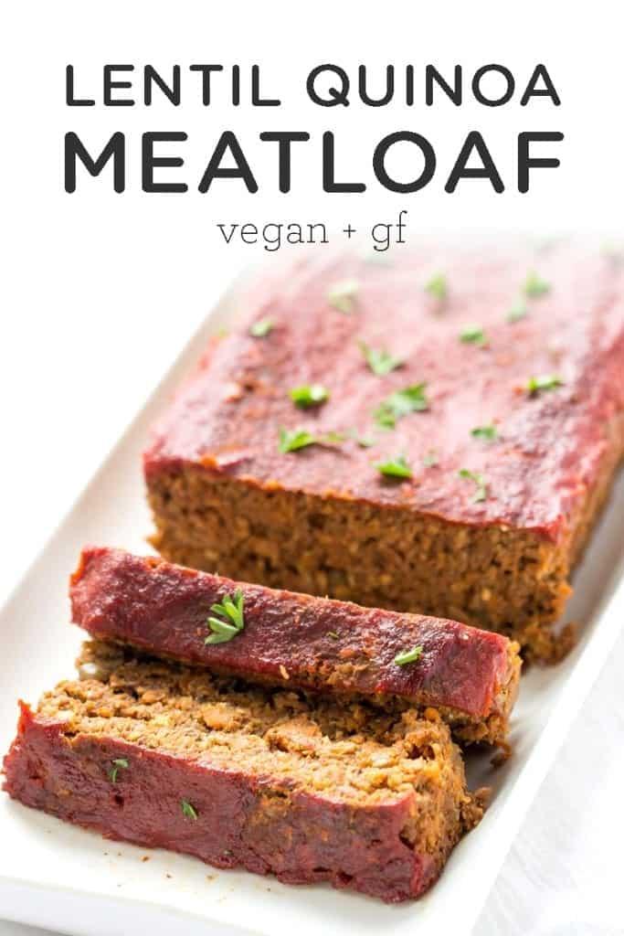 Vegan Lentil Quinoa Meatloaf