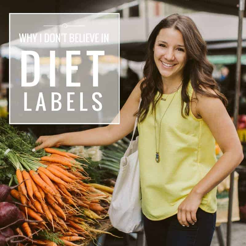 Why I don't Believe in Diet Labels and how to break free from them!