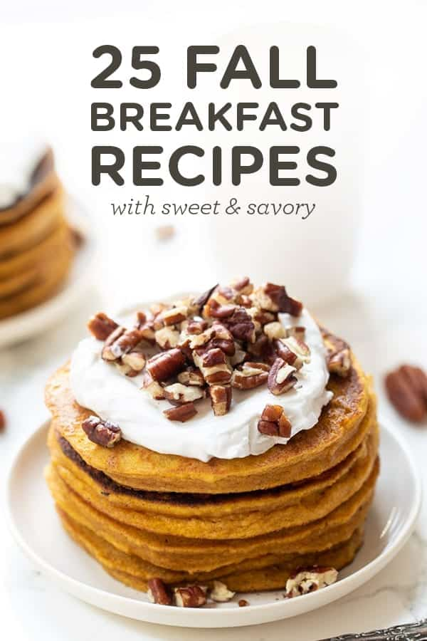 25 Sweet Savory Fall Breakfast Recipes Simply Quinoa