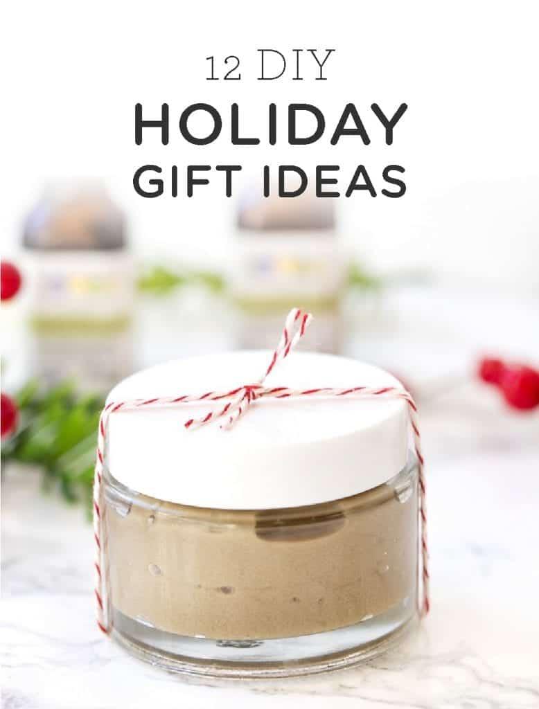 12 DIY Holiday Gift Ideas