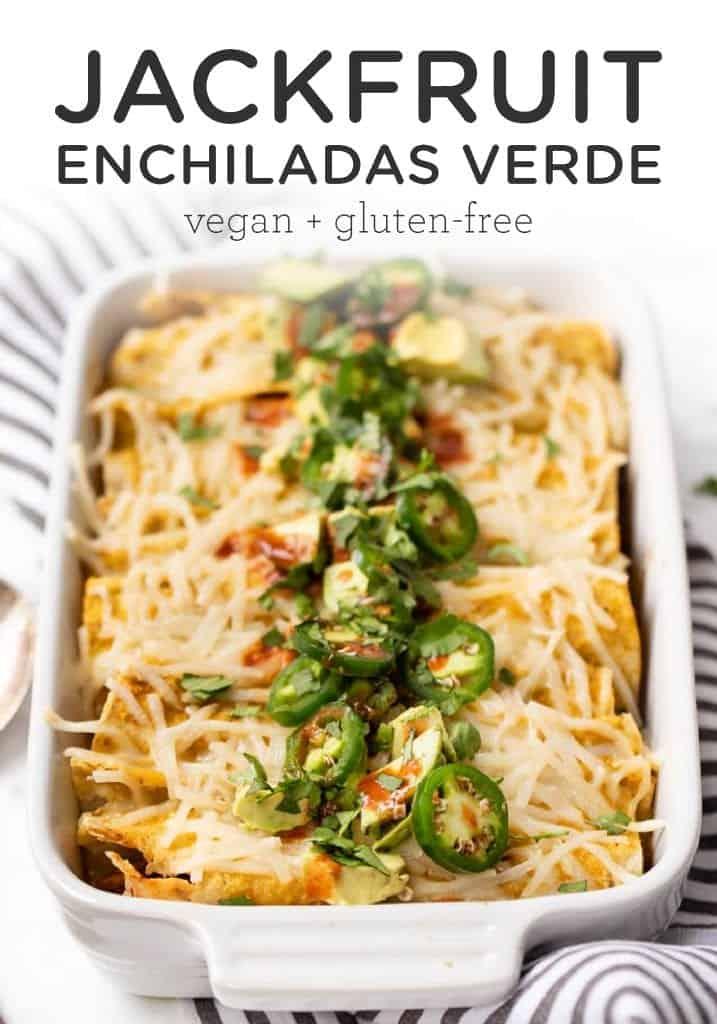 Vegan Jackfruit Enchiladas Verde