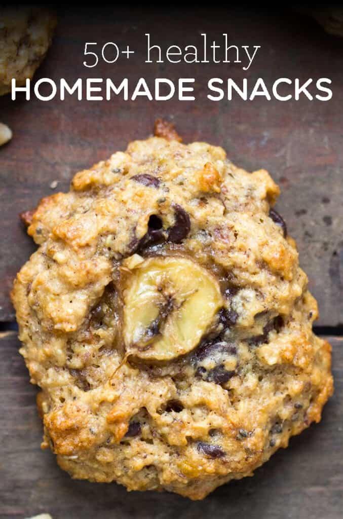 50+ Healthy Homemade Snack Ideas