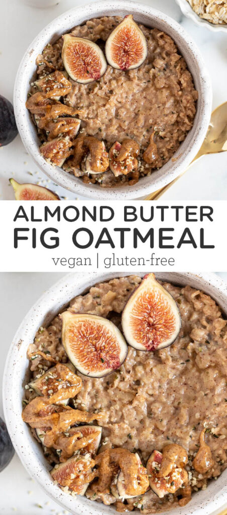 Almond Butter Fig Oatmeal