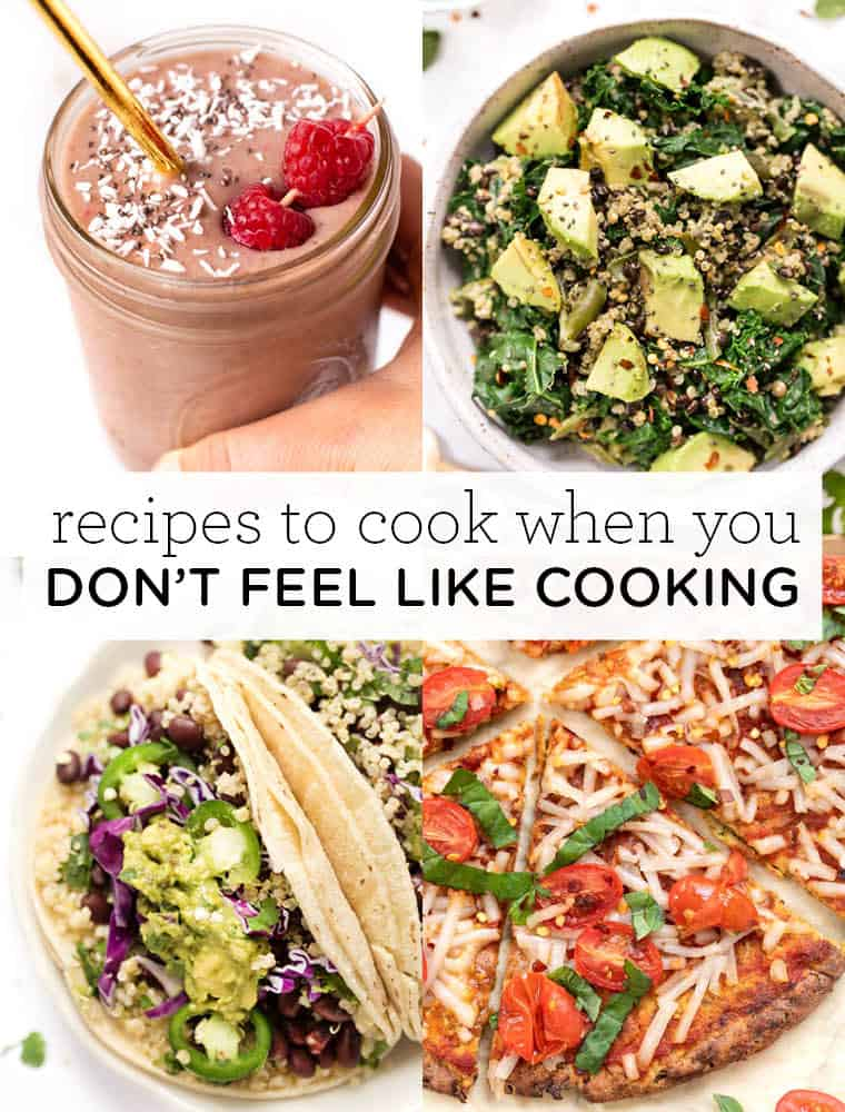 Recipes to Cook When You Don't Feel Like Cooking