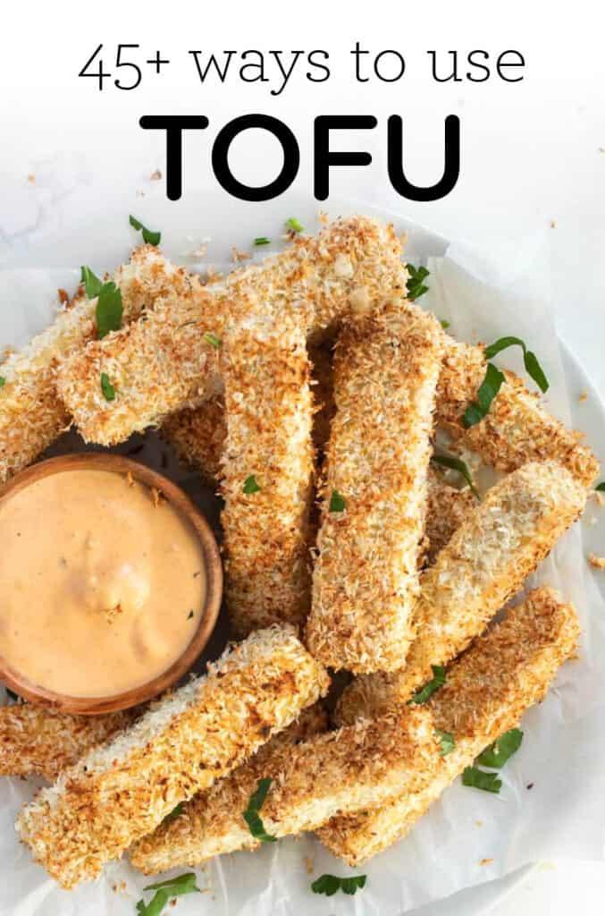 45+ Ways to Use Tofu