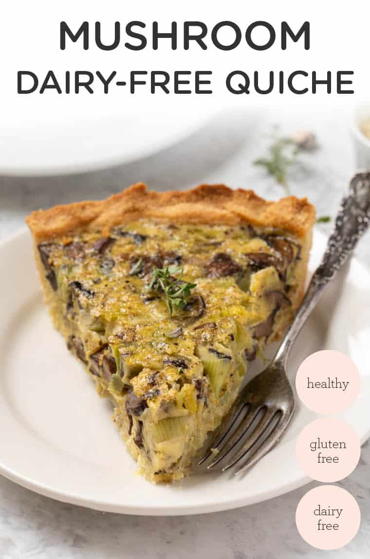 Dairy-Free Quiche with Mushrooms + Leek