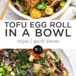 tofu egg roll in a bowl collage text overlay