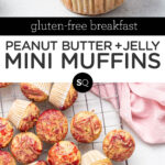 Peanut Butter and Jelly Mini Muffins text overlay collage
