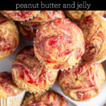 Peanut Butter and Jelly Mini Muffins text overlay